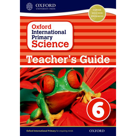 Oxford International Primary Science: Teacher\'s Guide 6 (ISBN: 9780198394884)