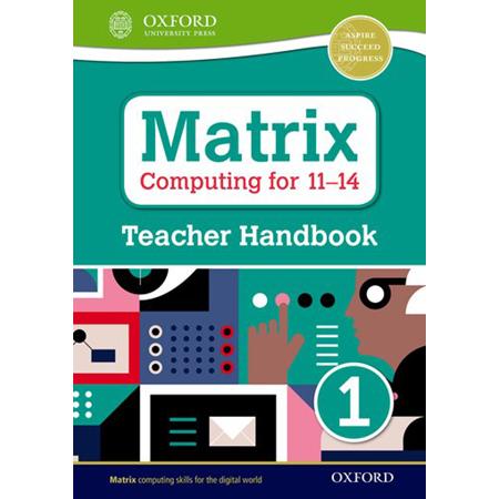 Matrix Computing for 11-14: Teacher Handbook 1 (ISBN: 9780198395577)