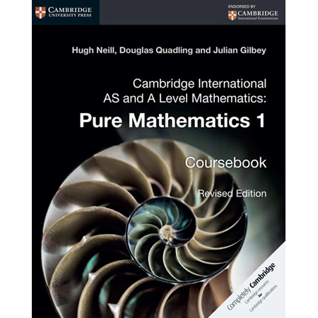 Cambridge International AS and A Level Mathematics: Pure Mathematics 1 Coursebook (ISBN: 9781316600207)