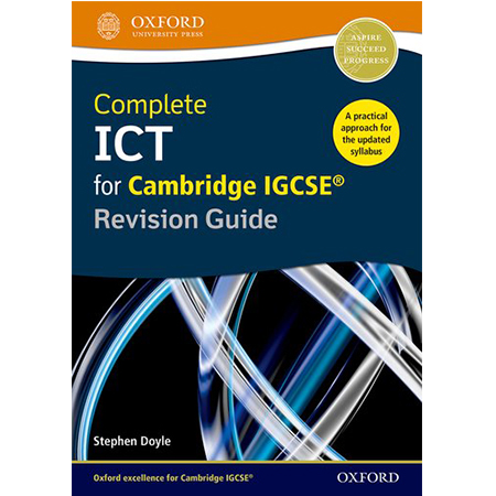 Complete ICT for Cambridge IGCSE Revision Guide (ISBN: 9780198357834)