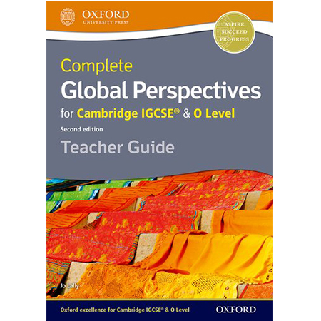 Complete Global Perspectives for Cambridge IGCSE® & O Level Teacher Guide (ISBN: 9780198374527)