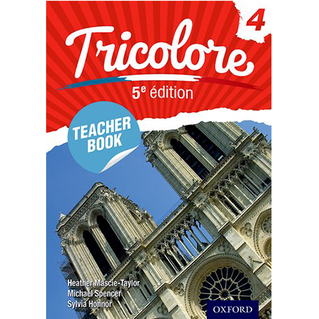 Tricolore 5e édition: Teacher Book 4 (ISBN: 9780198374763)