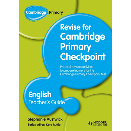 Cambridge Primary Revise for Primary Checkpoint English Teacher\'s Guide (ISBN: 9781444178319)
