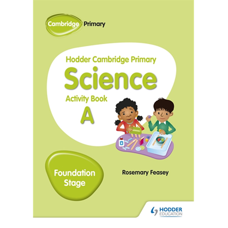 Hodder Cambridge Primary Science Activity Book A Foundation Stage (ISBN: 9781510448605)