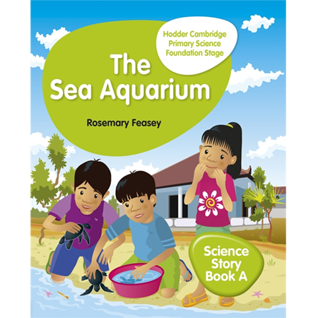 Hodder Cambridge Primary Science Story Book A Foundation Stage The Sea Aquarium (ISBN: 9781510448636)