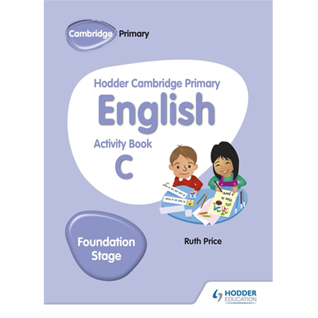 Hodder Cambridge Primary English Activity Book C Foundation Stage (ISBN: 9781510457263)