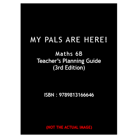 My Pals Are Here! Maths (3rd Edition) Teacher\'s Planning Guide 6B (ISBN: 9789813166646)