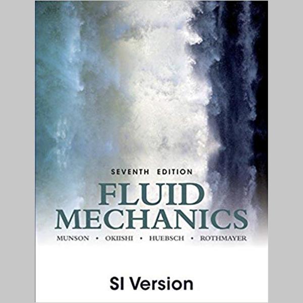 Fluid Mechanics 7th Edition SI Version (ISBN: 9781118318676)
