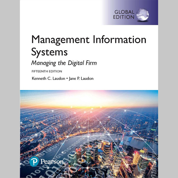 Management Information Systems: Managing the Digital Firm, Global Edition (ISBN: 9781292211756)