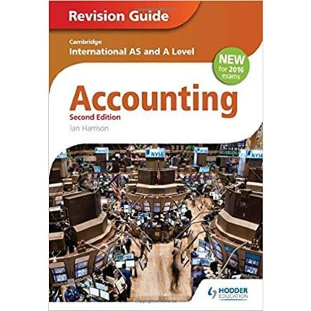 Cambridge International AS/A level Accounting Revision Guide 2nd edition (ISBN: 9781471847677)