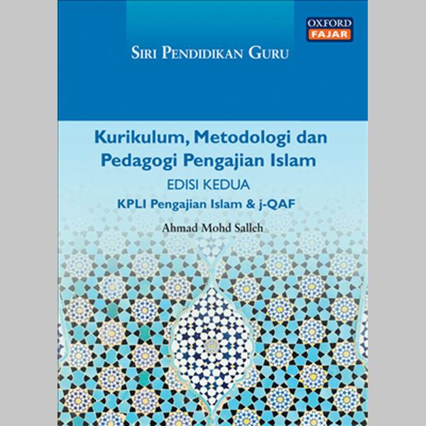 SPG Kurikulum, Metadologi dan Pedagogi Pengajian Islam Edisi Kedua (ISBN: 9789834702120)