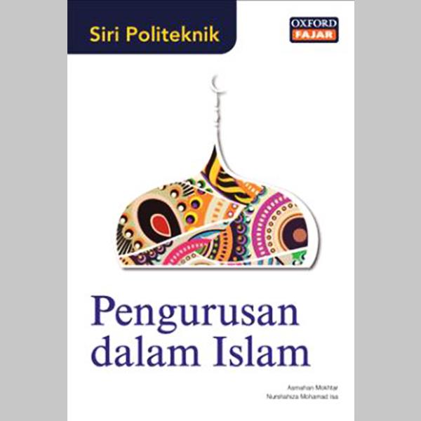 Siri Politeknik: Pengurusan dalam Islam (ISBN: 9789834714079)