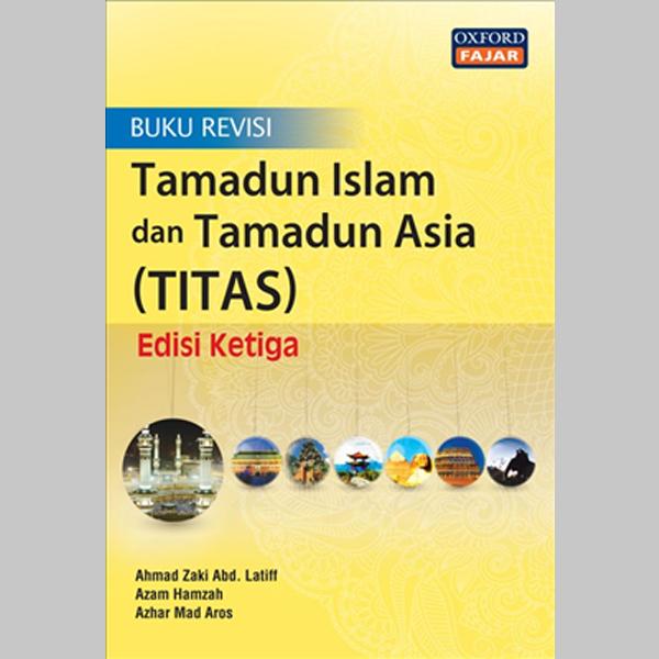 Tamadun Islam dan Tamadun Asia (Buku Revisi) Edisi Ketiga (ISBN: 9789834715137)