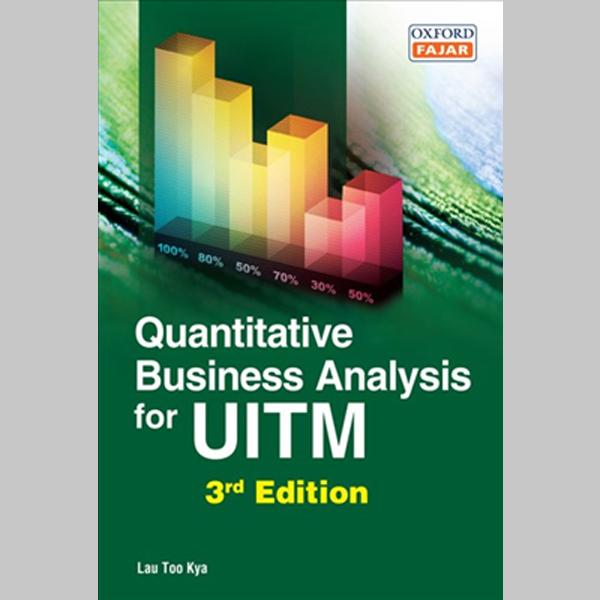 Quantitative Business Analysis for UiTM Third Edition (ISBN: 9789834715250)