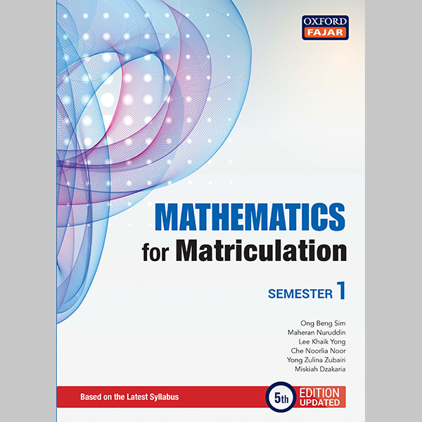 Mathematics for Matriculation Semester 1 Fifth Edition Updated (ISBN: 9789834725488)