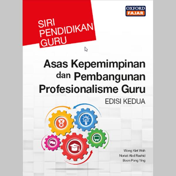 SPG Asas Kepemimpinan dan Pembangunan Profesionalisme Guru Edisi Kedua (ISBN: 9789834725501)