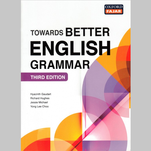 Towards Better English Grammar 3E (ISBN: 9789834729226)