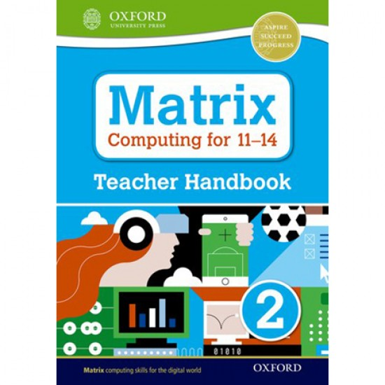 Matrix Computing for 11-14: Teacher Handbook 2 (ISBN: 9780198395584)