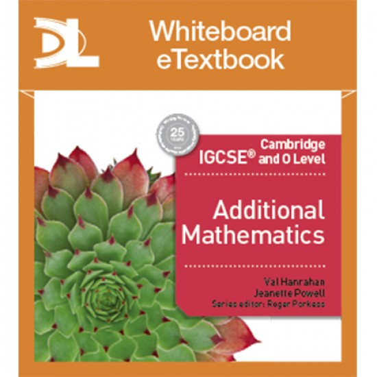 Cambridge IGCSE and O Level Additional Mathematics Whiteboard Etextbook (ISBN: 9781510420540)