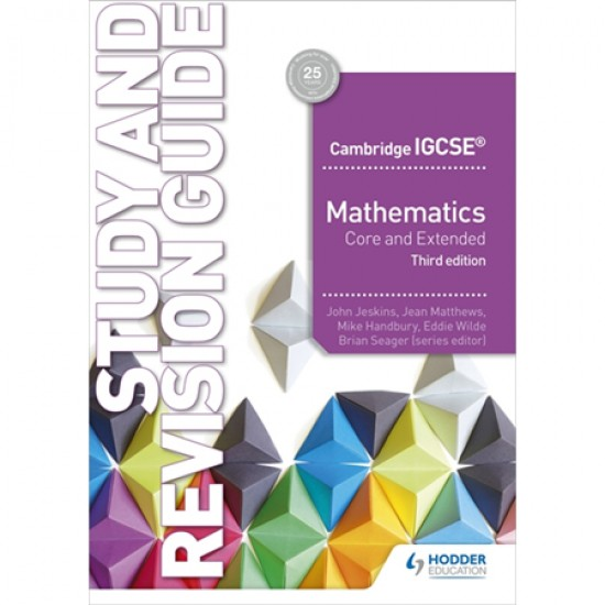 Cambridge IGCSE Mathematics Core and Extended Study and Revision Guide 3rd edition (ISBN: 9781510421714)