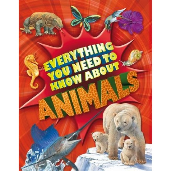 Everything You Need To Know: Animals (ISBN: 9780753436516)