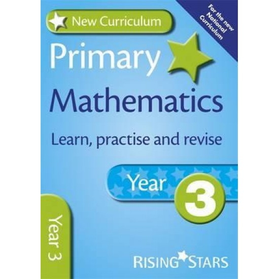 New Curriculum Primary Maths Learn, Practise and Revise Year 3 (ISBN: 9780857696748)
