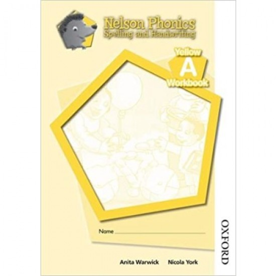 Nelson Phonics Spelling and Handwriting Yellow Workbook A (ISBN: 9781408506653)