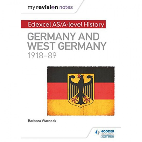 My Revision Notes: Edexcel AS/A-level History: Germany and West Germany, 1918-89 (ISBN: 9781471876493)