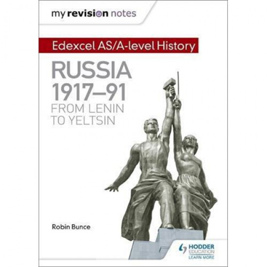 My Revision Notes: Edexcel AS/A-level History: Russia 1917-91: From Lenin to Yeltsin (ISBN: 9781471876370)