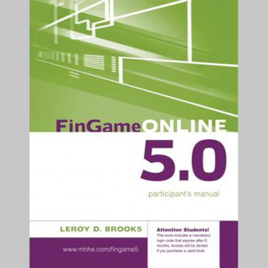 FinGame Online 5.0: The Financial Management Decision Game : Participant's Manual, 5E (ISBN: 9780071275675)