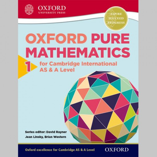 Oxford Pure Mathematics 1 for Cambridge International AS & A Level (ISBN: 9780198306894)