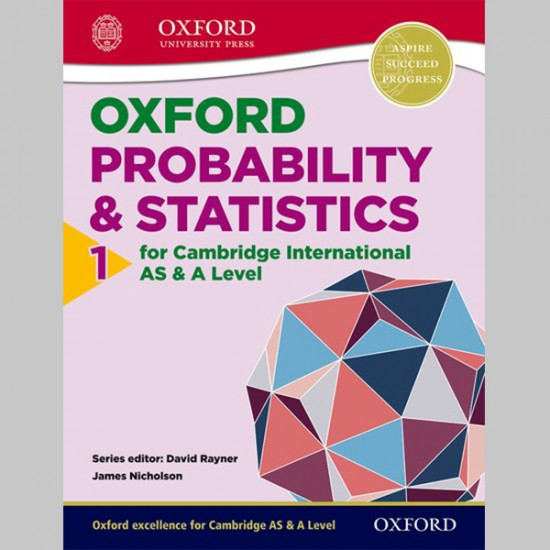 Mathematics for Cambridge International AS & A Level Oxford Probability & Statistics 1 for Cambridge International AS & A Level (CIE A Level) (ISBN: 9780198306931)