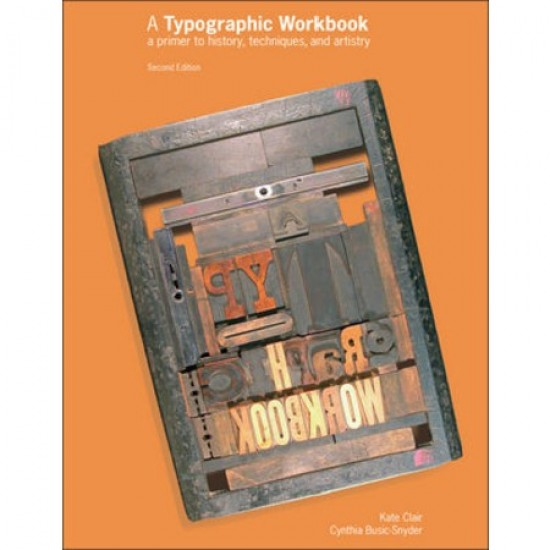 A Typographic Workbook: A Primer to History, Techniques, and Artistry, 2nd Edition (ISBN: 9780471696902)
