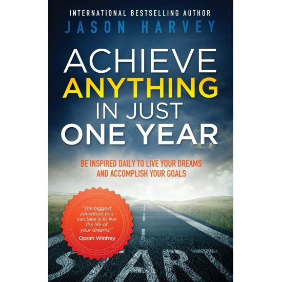 ACHIEVE ANYTHING IN JUST ONE YEAR (9780981363905)