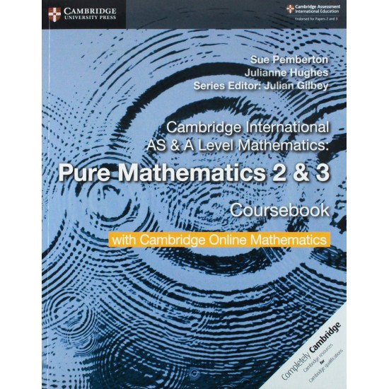 CAMB INT AS & A-LEVEL MATH PURE MATH 2 & 3 SB W CAMBRIDGE ONLINE (2 Years) (ISBN:9781108562911)