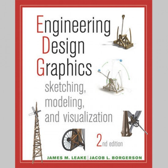 Engineering Design Graphics: Sketching, Modeling, and Visualization, 2nd Edition (ISBN: 9781118078884)