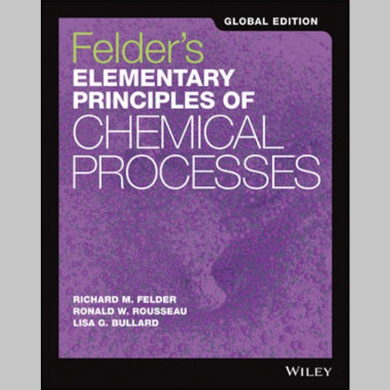 Felder's Elementary Principles of Chemical Processes, Global Edition (ISBN: 9781118092392)