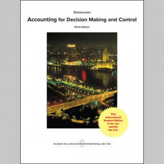 Accounting For Decision Making And Control, 9E (ISBN: 9781259255007)