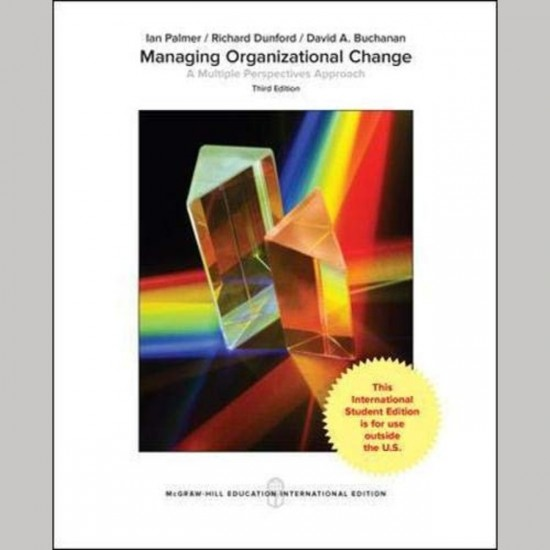 MANAGING ORGANIZATIONAL CHANGE: A MULTIPLE PERSPECTIVES APPROACH 3E - PALMER (ISBN:9781259255113)