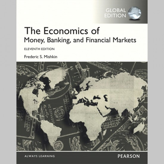 The Economics of Money, Banking and Financial Markets, Global Edition, 11/E (ISBN: 9781292094182)