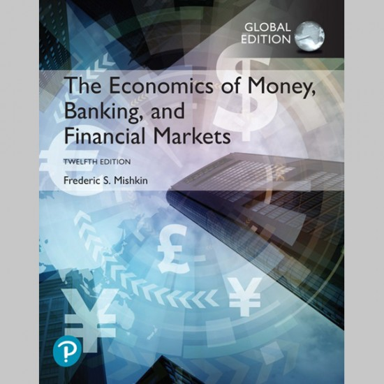 The Economics of Money, Banking and Financial Markets, Global Edition (ISBN: 9781292268859)