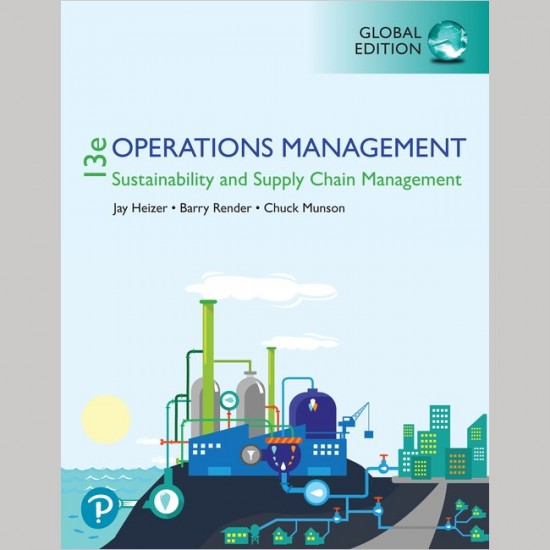 OPERATIONS MANAGEMENT: SUSTAINABILITY AND SUPPLY CHAIN MANAGEMENT GE 13E - HEIZER (ISBN:9781292295039)