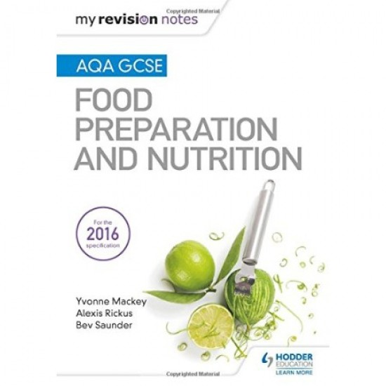 My Revision Notes: Aqa GCSE Food Preparation and Nutrition (ISBN: 9781471886997)