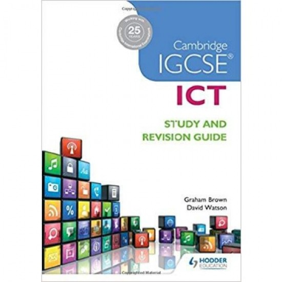 Cambridge IGCSE ICT Study and Revision Guide (ISBN: 9781471890338)