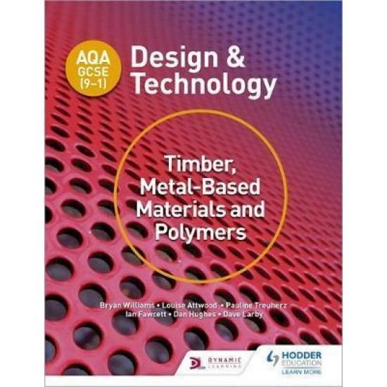 AQA GCSE (9-1) Design and Technology: Timber, Metal-Based Materials and Polymers (ISBN:9781510401129)