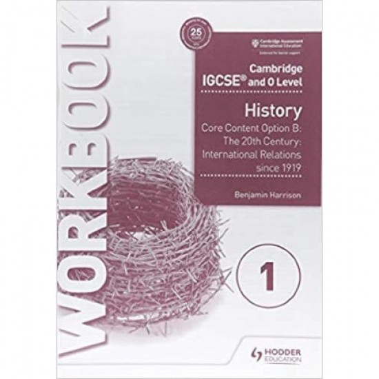 Cambridge IGCSE and O Level History Workbook 1 - Core content Option B: The 20th century (ISBN: 9781510421202)