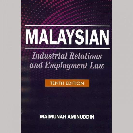 MALAYSIAN INDUSTRIAL RELATIONS & EMPLOYMENT LAW 10E  (ISBN:9789670761428)