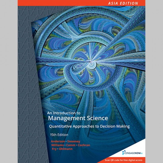 AE An Introduction to Management Science: Quantitative Approach, 15th Edition (ISBN: 9789814834186)