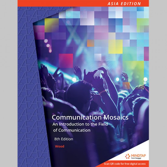 AE Communication Mosaics: An Introduction to the Field of Communication 8th Edition (ISBN: 9789814834520)