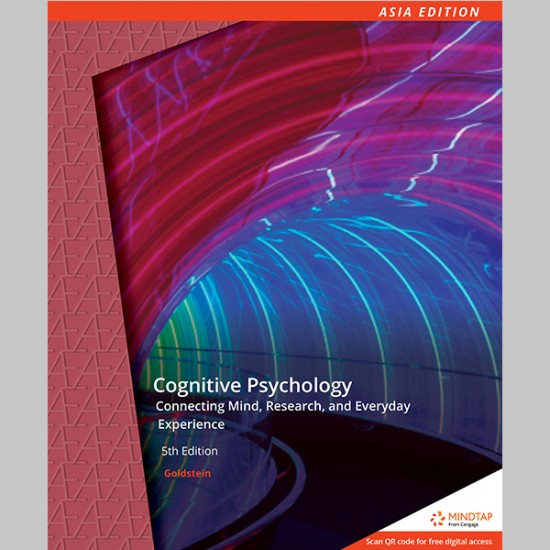 Cognitive Psychology: Connecting Mind, Research, and Everyday Experience 5th Edition (ISBN: 9789814834742)